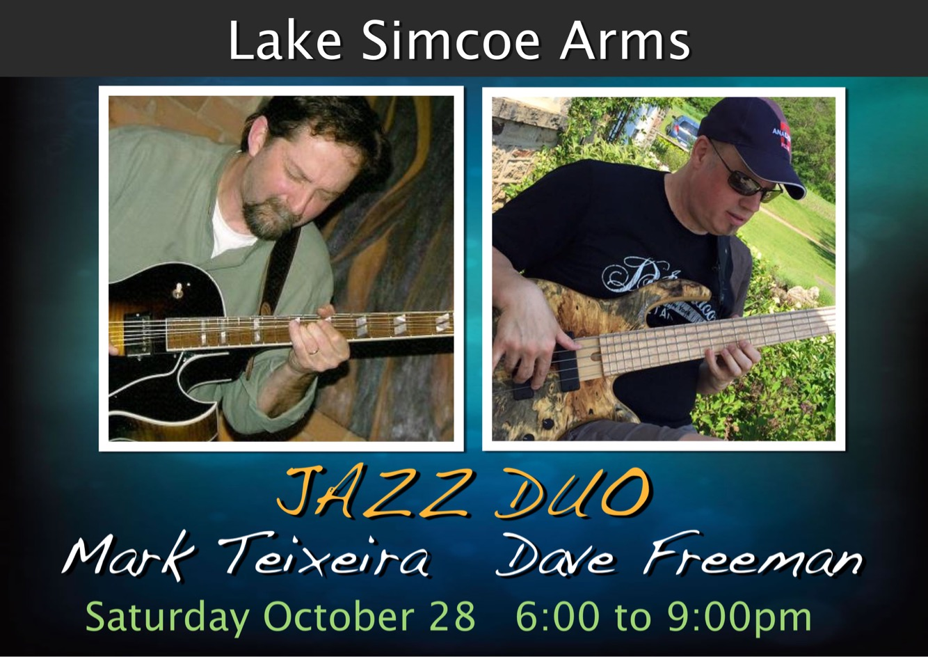 Saturday, October 28th 6-9pm  Jazz Night with Mark Teixeira & Dave Freeman