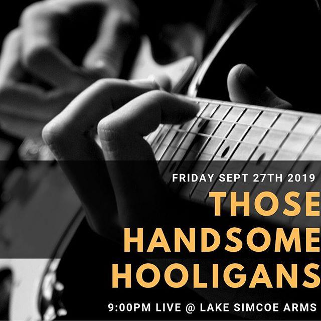 Those Handsome Hooligans tonight at 9pm! #entertainment #livemusic #lakesimcoe #thearms #tgif #lakesimcoearms #jacksonspoint #pub