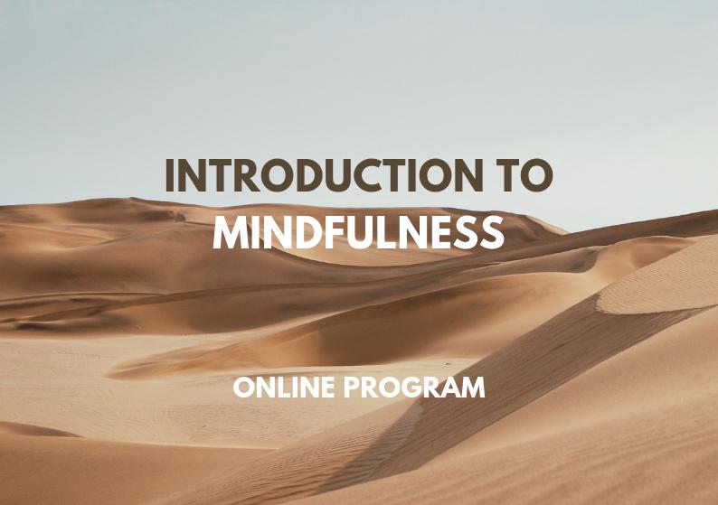 Εισαγωγή στο Mindfulness | ONLINE - Στο online mindfulness πρόγραμμα 4 εβδομάδων, θα έχετε την ευκαιρία να μάθετε τις βασικές αρχές αυτής της αποτελεσματικής πρακτικής από όπου και αν βρίσκεστε και στο δικό σας χρόνο.