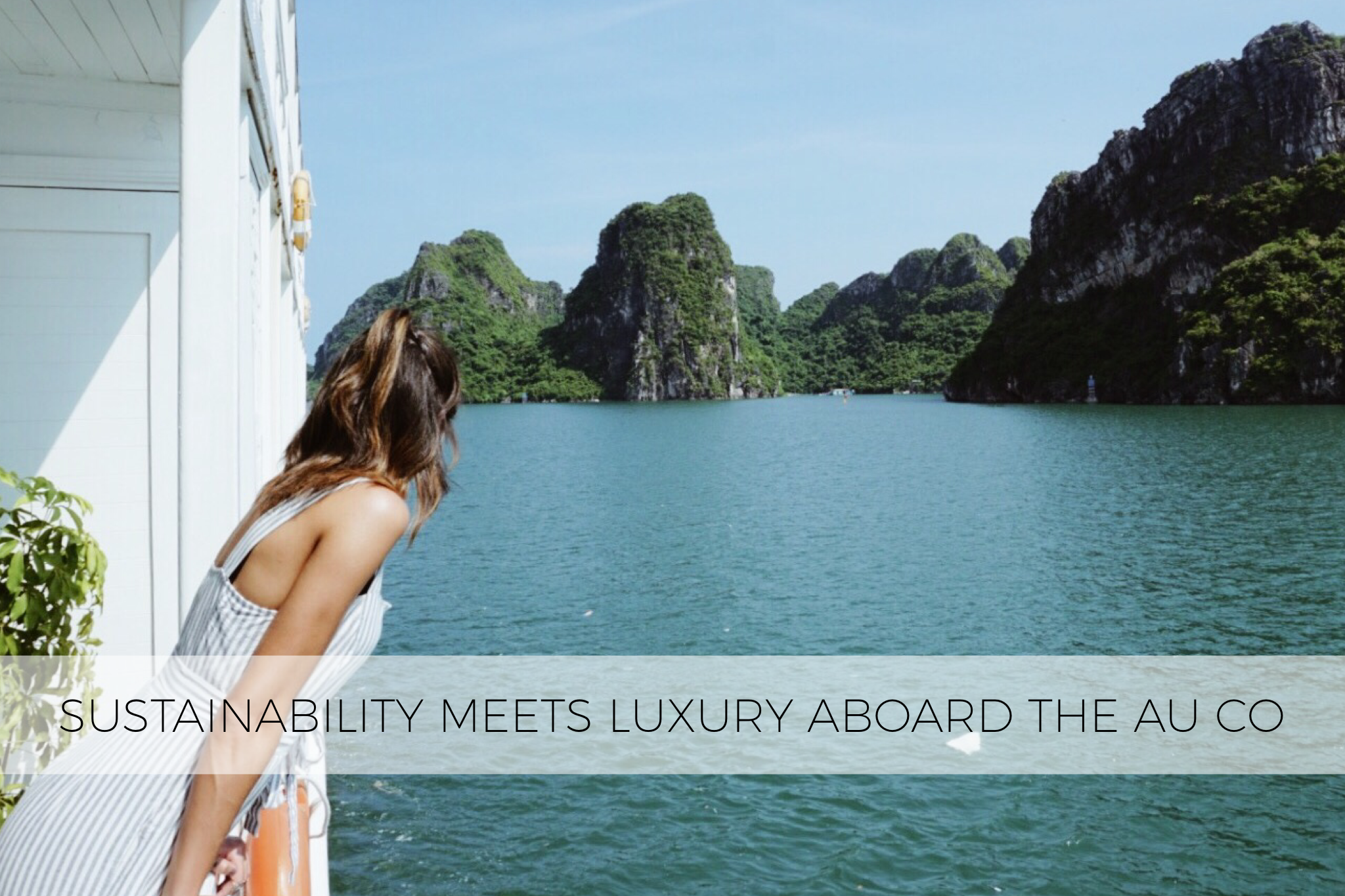 Sustainable Tourism in HaLong Bay Aboard the Au Co Luxury Cruise