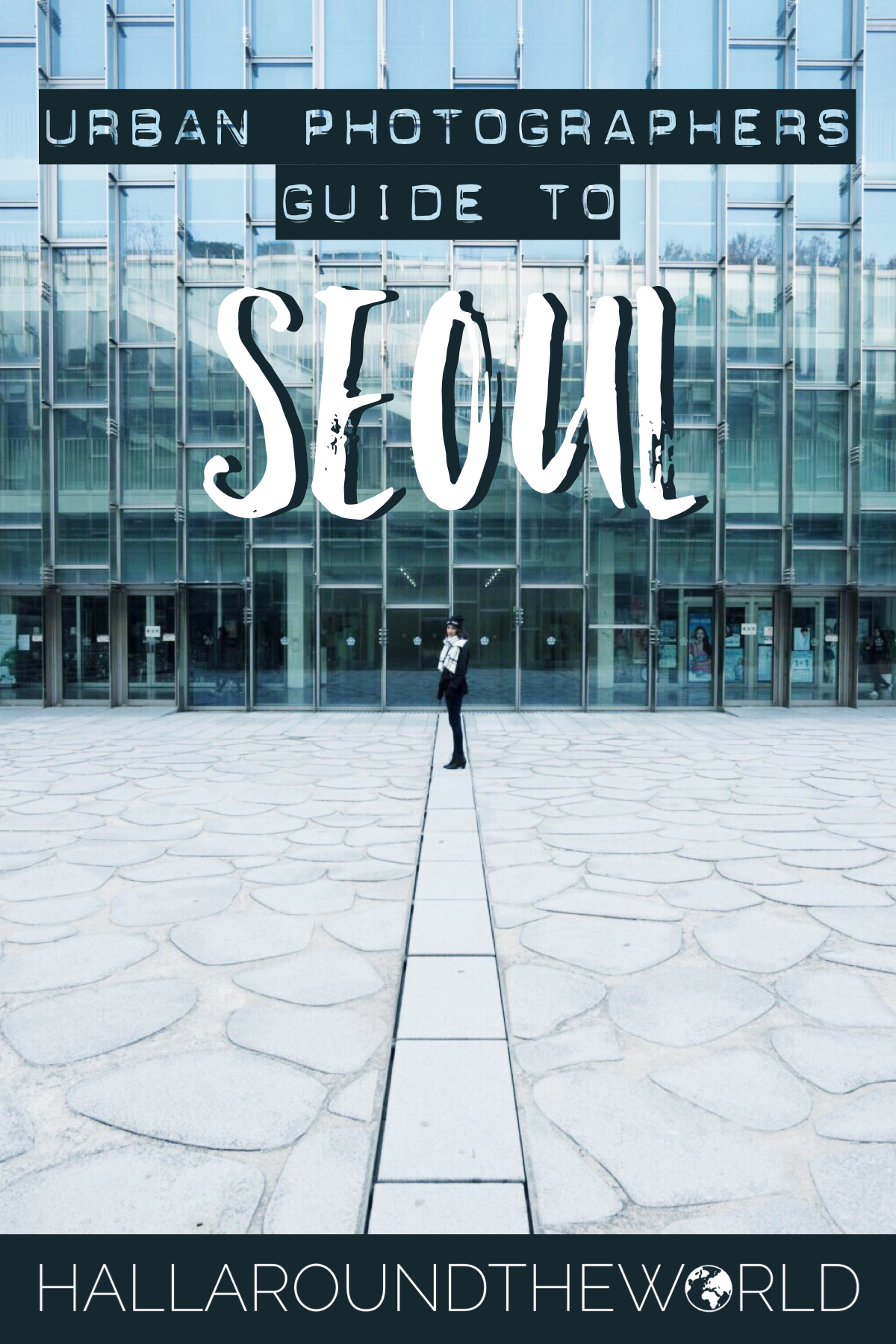 Urban Photographers Guide to Seoul - HallAroundtheWorld