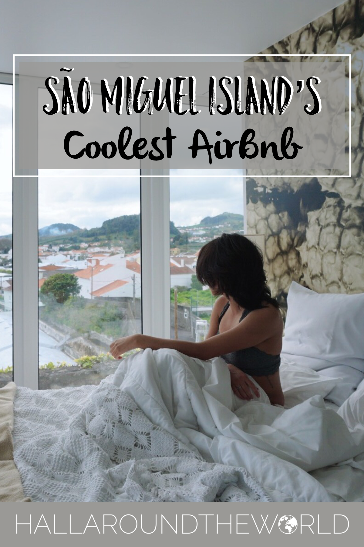 Unique AirBnb in Ponta Delgada with the Best View of São Miguel Island | HallAroundtheWorld