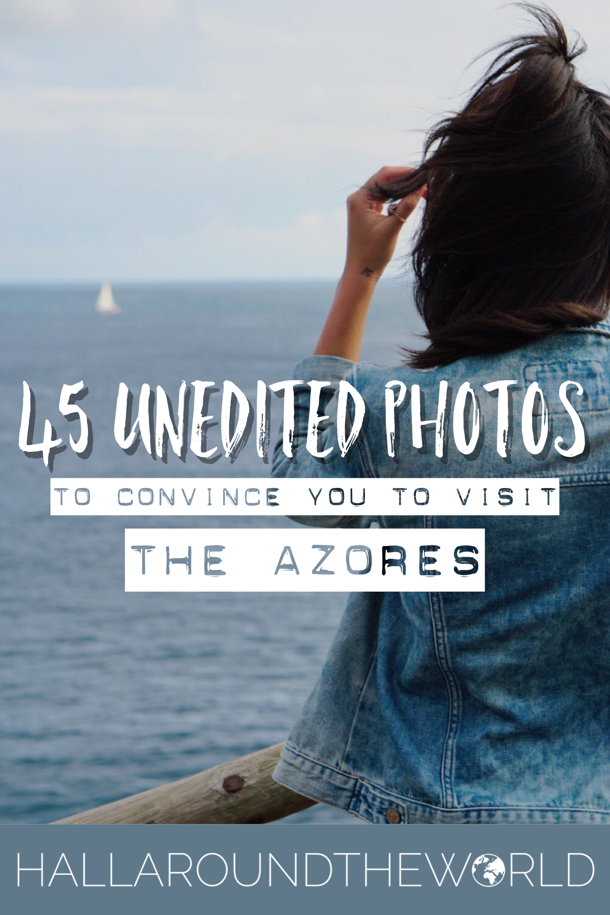 Photo Diary: 45 Unedited Photos to Convince You to Visit the Azores | HallAroundtheWorld