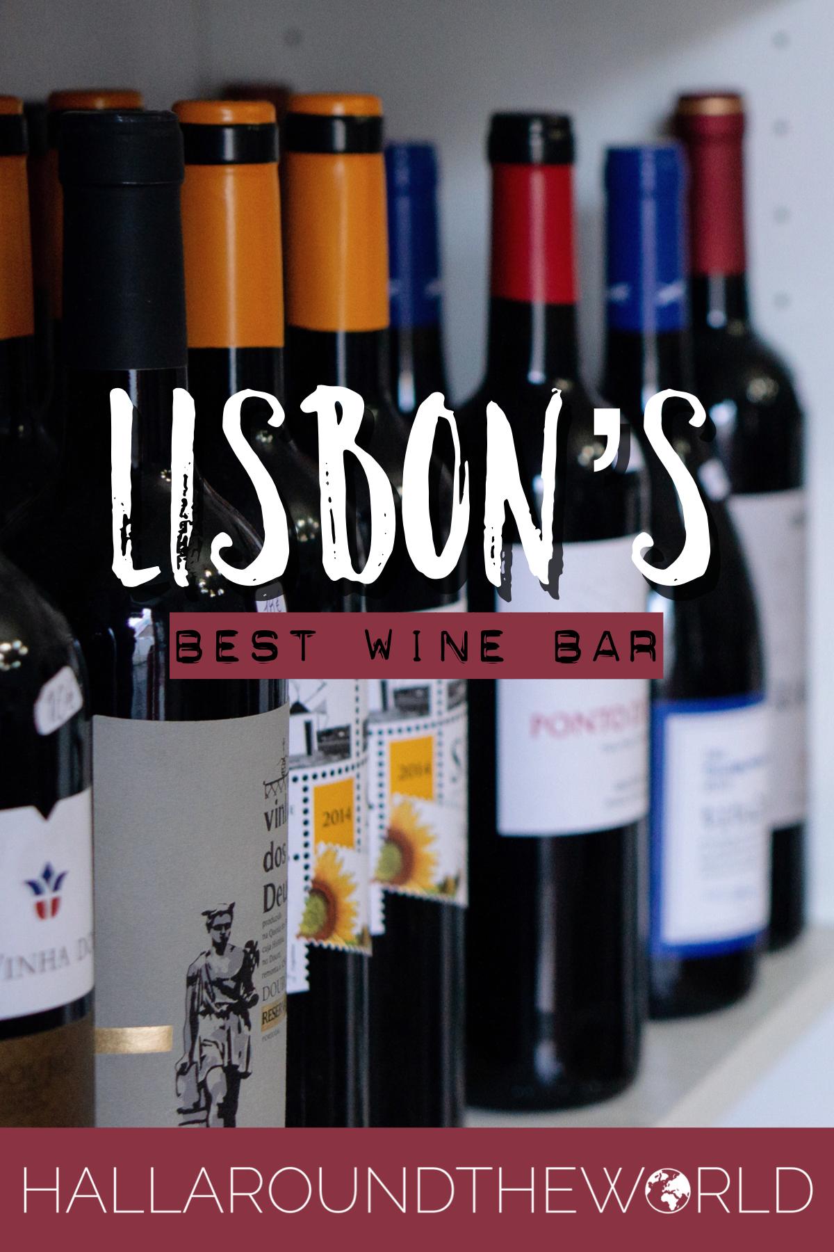 The Best Wine Bar in Lisbon, Portugal | HallAroundtheWorld