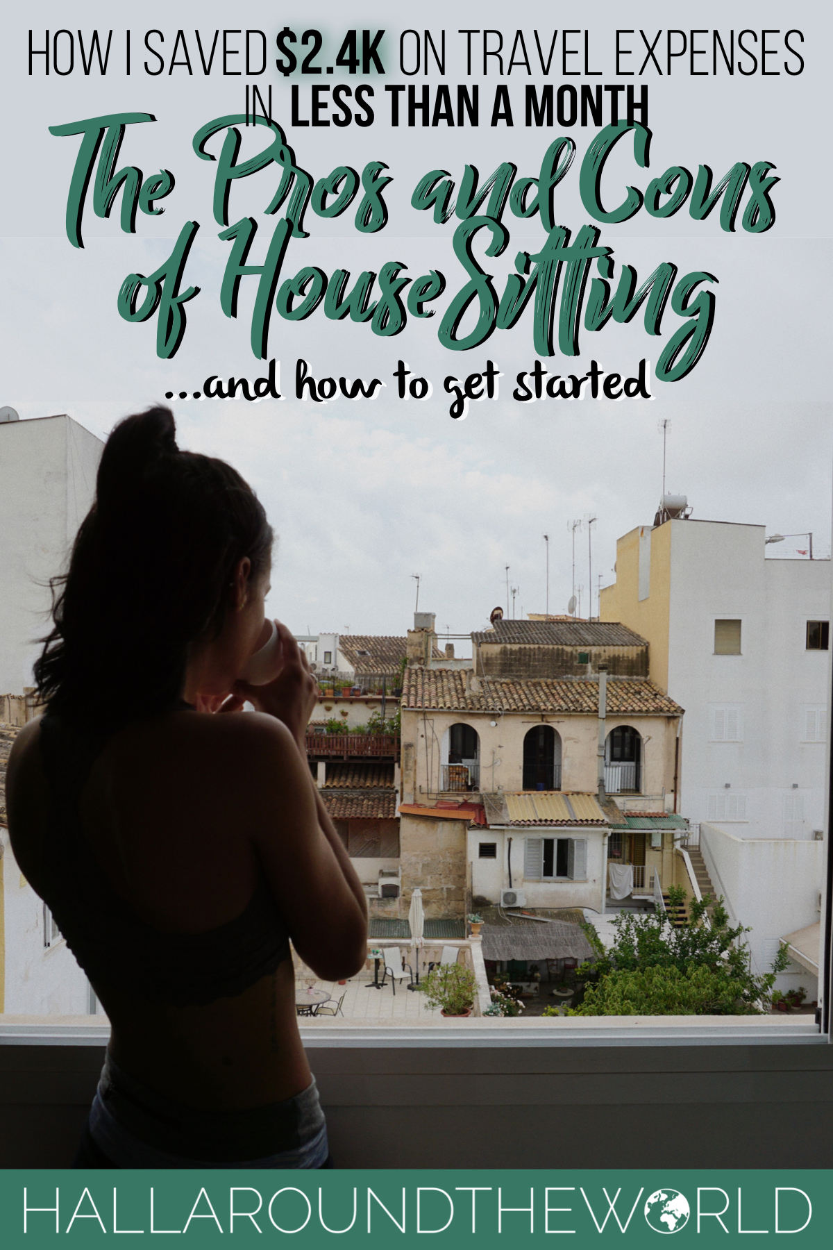 How I Saved $2.4K on Travel Expenses by HouseSitting with TrustedHouseSitters: The Pros and Cons + How To Get Started   HallAroundtheWorld