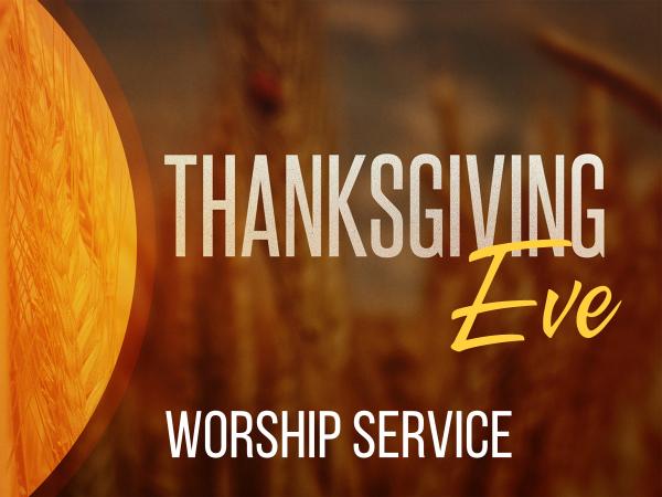 Thanksgiving eve worship service.png