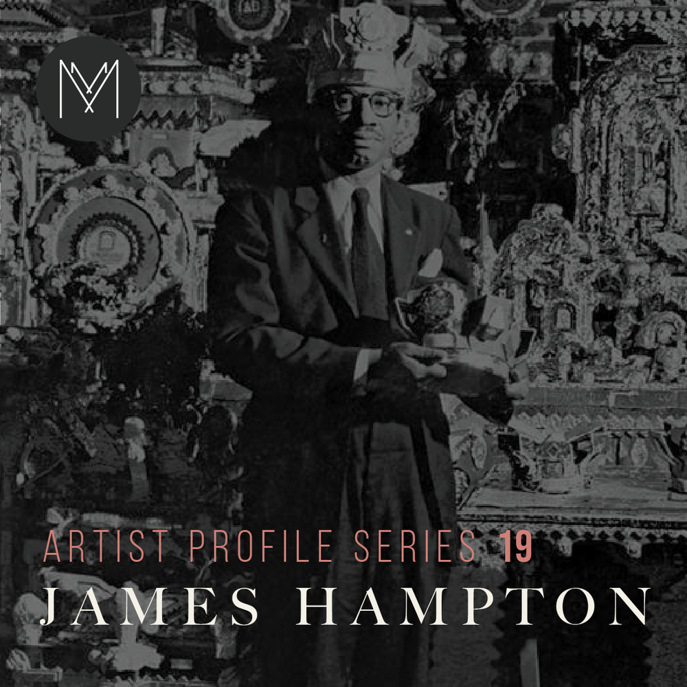 Artist Profile Series 19: James Hampton Makers & Mystics podcast