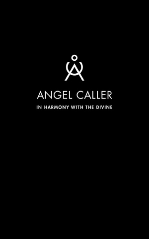 ANGEL CALLER . In Harmony with the DIvine