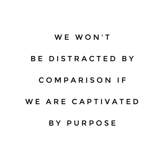 -Bob Goff This quote reminds me that social media trains us to compare our lives instead of seeing the good in our own lives. Take a break from your phone and practice gratitude and allow a purpose greater than comparison to pull you through this beautiful Tuesday 🙌
