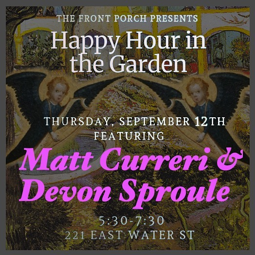 I am sharing a happy hour set with Devon Sproule this Thursday at The Front Porch.  5:30-7:30 in our little back garden.  I do hope you'll join!