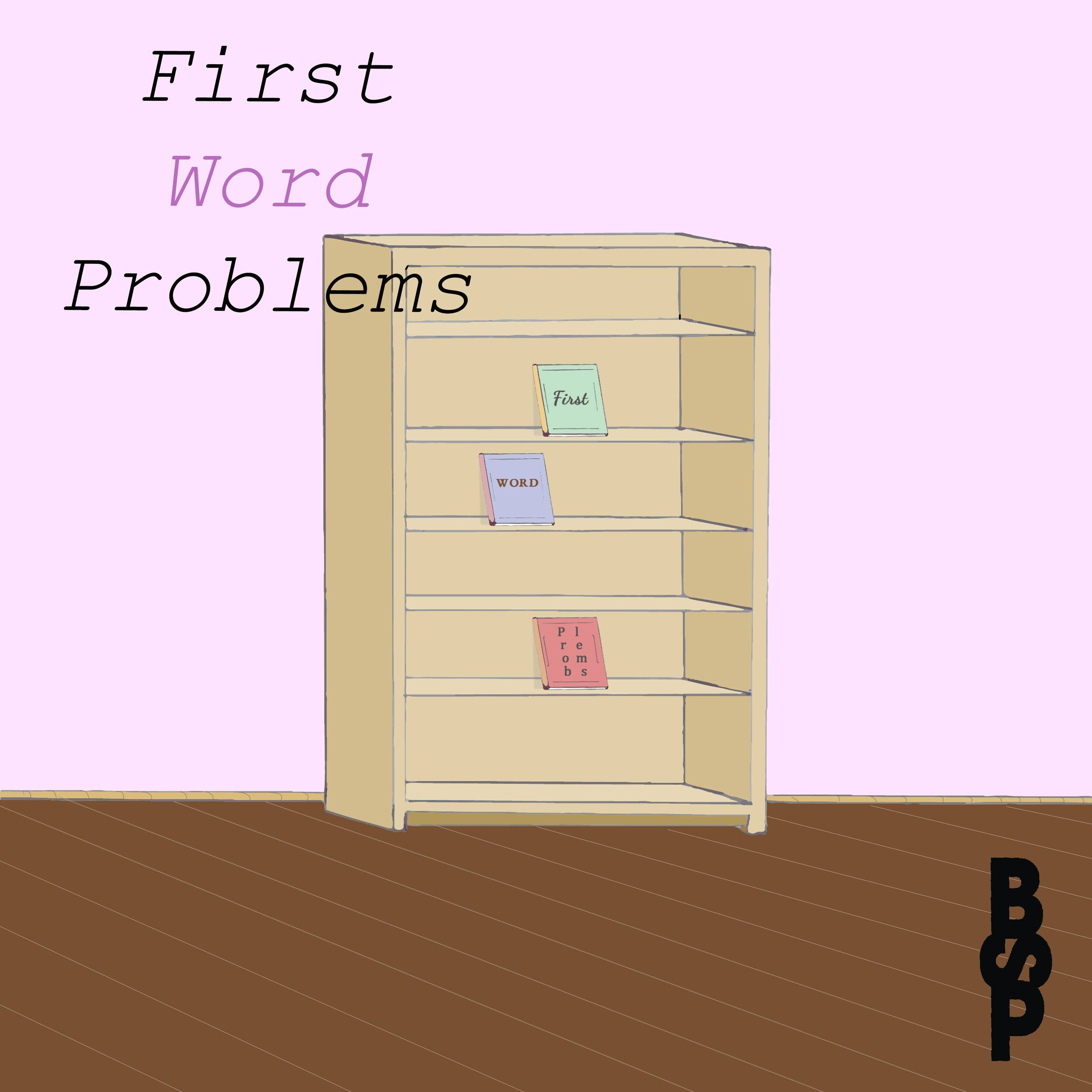 FIRST WORD PROBLEMS PODCAST -