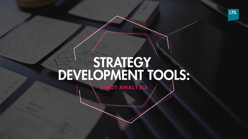 M4-Strategy-development-tools_Swot-analysis3.jpg