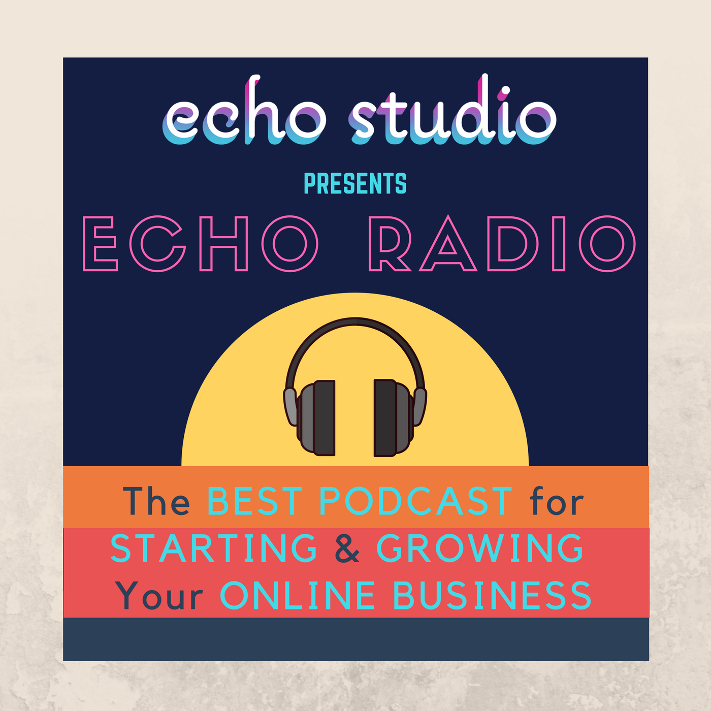 adrien-harrison-echo-studio-echo-radio-the-best-podcast-for-starting-and-growing-your-online-business