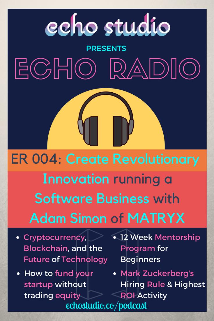 adrien-harrison-echo-studio-echo-radio-er004-how-to-create-revolutionary-innovation-running-a-software-business-with-adam-simon-of-matryx.png