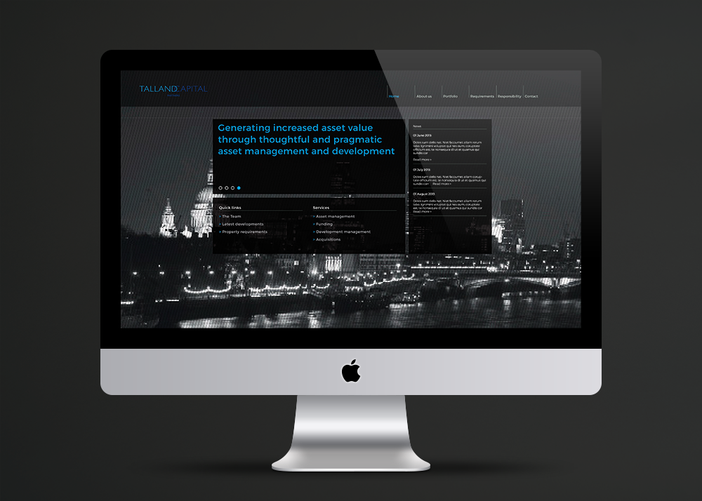 S-Kape designed Talland's new website, featuring a night shot of the City of London in the background, using a blue, black and white colour scheme for the site's text. S-Kape designed and programmed the website which features 5 tabs for each section.