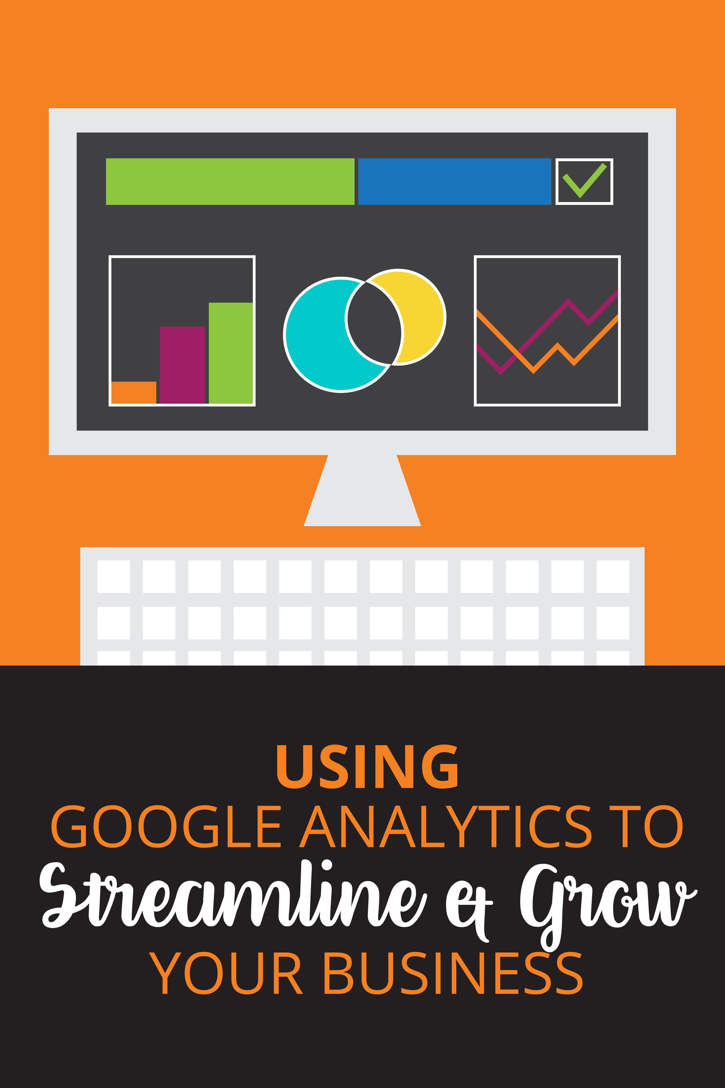 Understanding Google Analytics to better serve your business & help it grow.