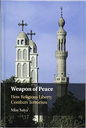 Weapon of Peace: How Religious Liberty Combats Terrorism by Nilay Saiya (Cambridge University Press, 2018).   Available:  Cambridge Press  |  Amazon