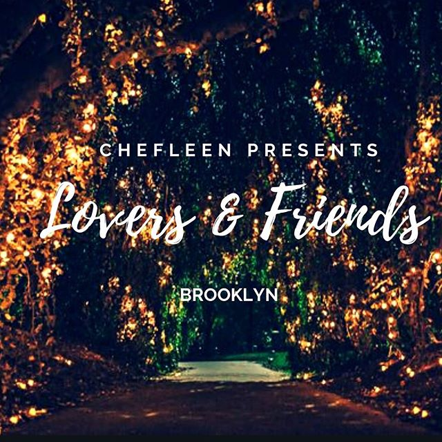 Don't delay this is the most intimate Lovers & Friends yet! It will be all a midsummer's night dream. Set in a whimsical Brooklyn garden with Pot d'Huile CBD infused treats. And Duh, usual good people and great food. July 13th 7pm...don't miss out! #chefleen #loversandfriends #brooklyn #linkinbio