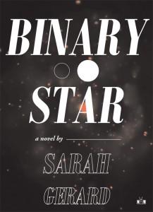Sarah Gerard Binary Star