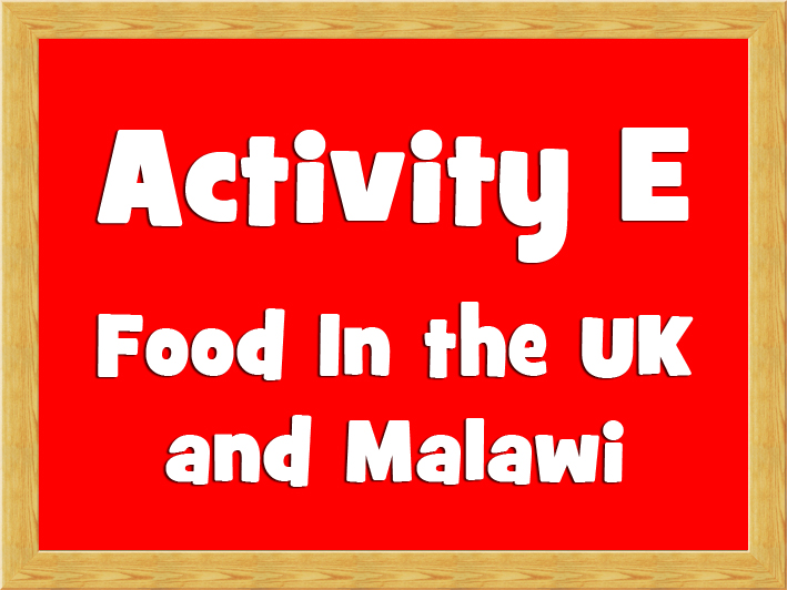 Activity E - Food in the UK and Malawi.jpg