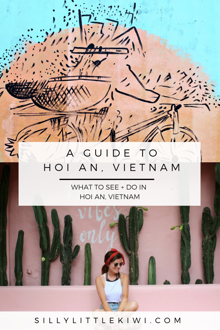 A GUIDE TO HOI AN, VIETNAM: WHAT TO DO IN THE LITTLE UNESCO TOWN
