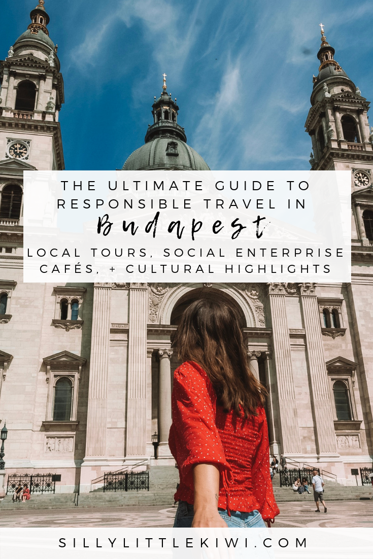 the ultimate guide to responsible travel in Budapest: locally-led tours, social enterprise cafés, + eco-minded accommodation #Budapest #Budapesttravel #budapestthingstodo