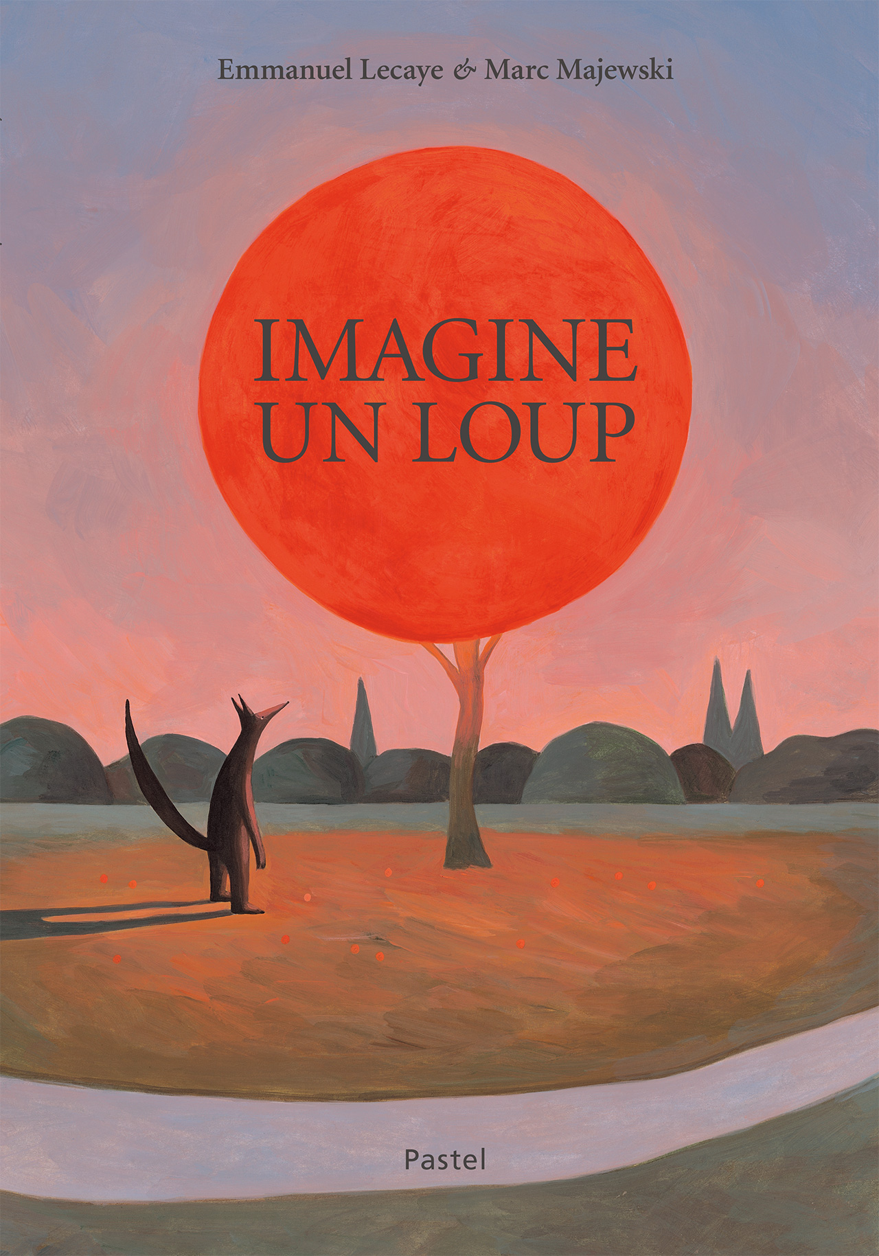 Cover of my upcoming book, Imagine un loup, written by Emmanuel Lecaye, published in October 2019 by Pastel (L'école des loisirs).