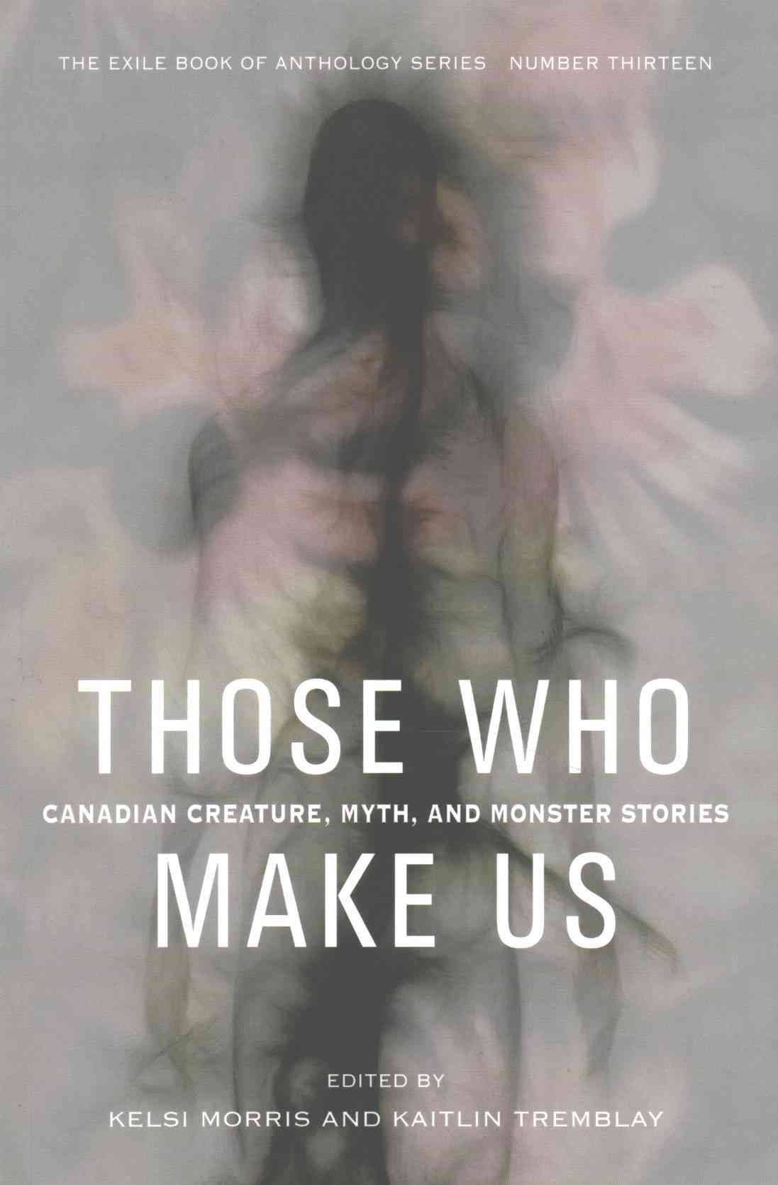 TAKE TAKE TAKE - A short story about hybridity and community, published in Those Who Make Us: Canadian Creature, Myth, and Monster Stories (Exile, 2016), edited by Kelsi Morris and Kaitlin Tremblay.Republished in Exile Literary Quarterly, Volume 40, no. 3.