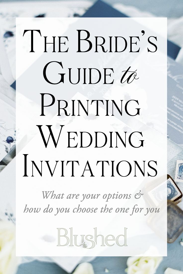 Flat printed wedding invitations or letterpress wedding invitations? Find the right printing method for your style and budget using this insightful list and video series by Blushed Design: Fine art wedding invitations.  #weddinginvitations #weddinginspiration #fineartweddings #fineartweddinginspriation #printingmethods #bridesguide
