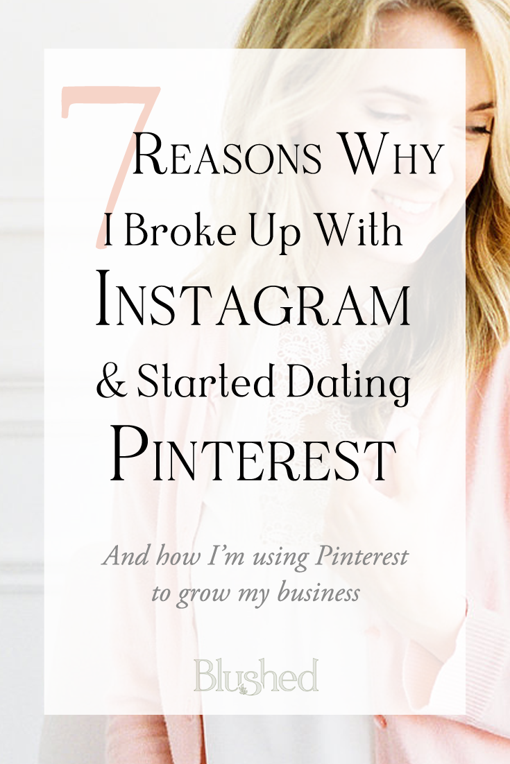 7 reasons you should be using Pinterest for your business instead of Instagram! I love Instagram, and can hardly believe that I'm even writing this post, but the data isn't lying and I am so excited to share with you what I have learned! Blushed Design #pinteresttips #businesstips #smallbusinesstips