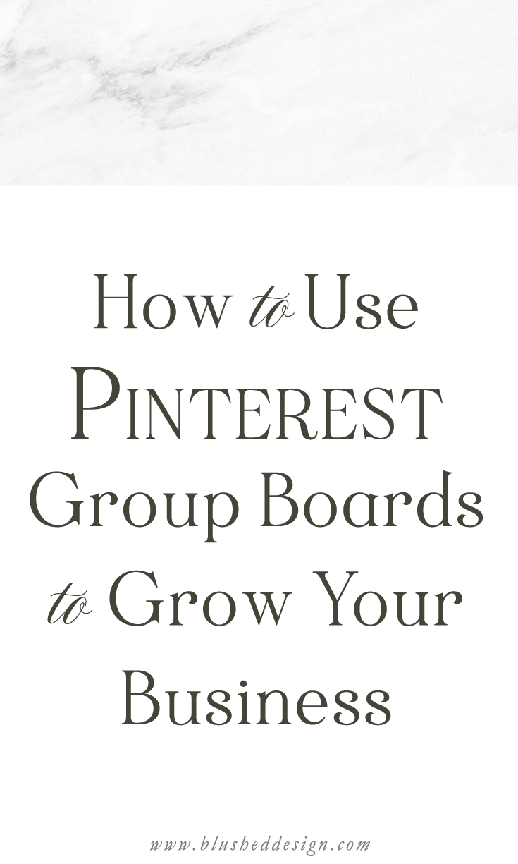 Pinterest group boards can be a really valuable tool to help grow your business, but only if you're following some practical steps! Read my tips and recommendations so that you can take your Pinterest game to the next level! #pinterestforbusiness #groupboards #weddingprofessionals blusheddesign.com