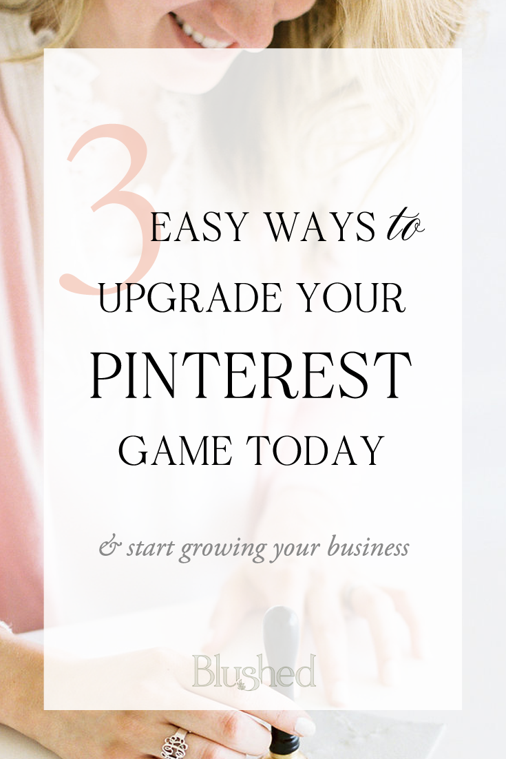 3 easy ways to upgrade your pinterest game TODAY!  Impliment these pinterest tips and start your Pinterest marketing journey! #pinterestforbusiness #pinteresttips #pinterestmarketing