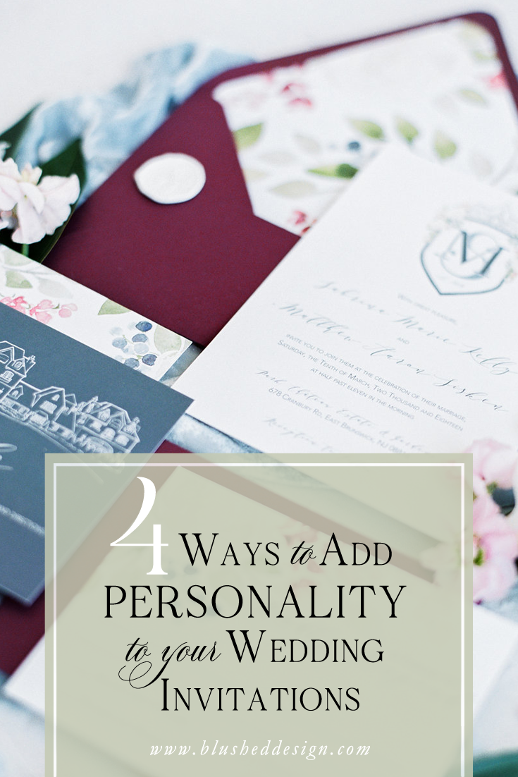 Add unique personality to your wedding invitations with one of these 4 customization ideas!  You are sure to find the unique detail that you were looking for to personalize your wedding invitations.  #weddingplanning #weddingplanner #weddinginvitations #fineartwedding #weddinginspiration #weddingideas