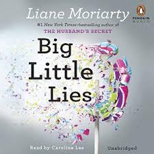 Big Little Lies by Liane Moriaty