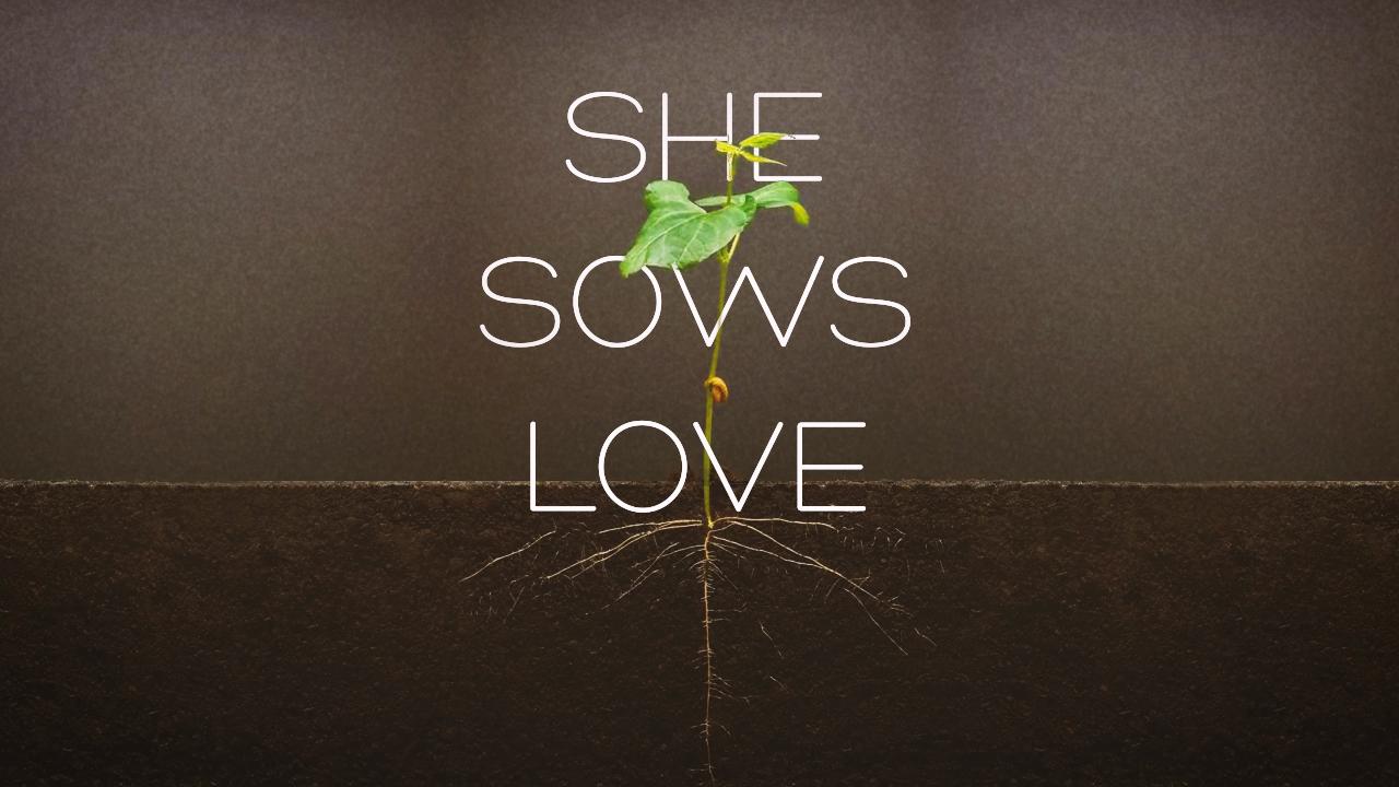 she-sows-love-SCREEN.jpg