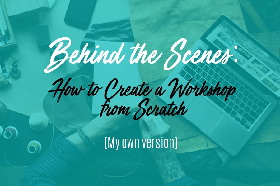 Check out pt. 1 of How to Create a Workshop from Scratch here!