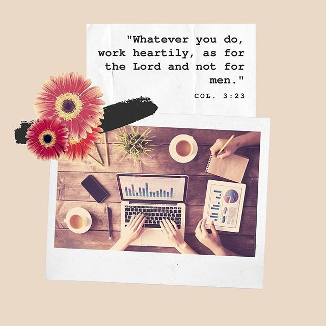 """As we near the end of July, we wanted to remind you of Colossians 3:23, """"Whatever you do, work heartily, as for the Lord and not for men."""" 🥰 Whatever you do for work; whether you own your own business, you're a stay at home mama, or juggle your full-time job and side hustle...do it with a purpose for serving the Lord and you'll never """"work"""" a day in your life!"""
