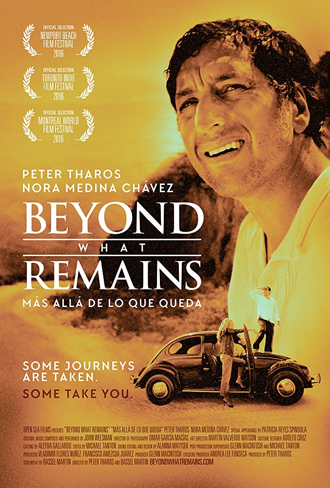 BEYOND WHAT REMAINS (2016) - PICTURE EDITOR & POST PRODUCTION SUPERVISORA family secret and his father's last wish compel a conflicted funeral director to embark on a transformative quest across remote Mexican landscapes with a street-hardened woman he's never known -- but who knows him.written byBASSEL MARTINdirected byBASSEL MARTIN &PETER THAROSstarringPETER THAROSNORA MEDINA CHAVEZPATRICIA REYES SPINDOLA