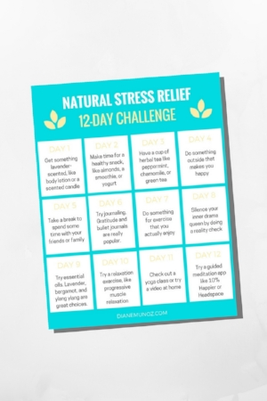Busy girl's guide to natural stress relief | dianemunoz.com