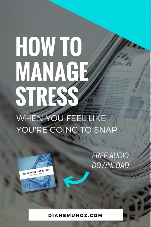 How to manage stress when you feel like you're going to snap