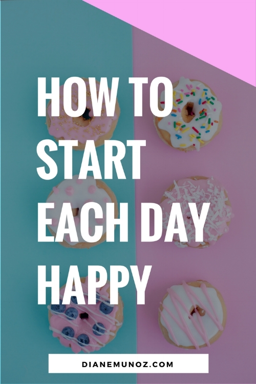 How to start each day happy