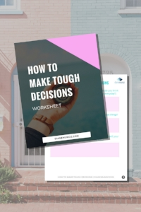 How to Make Tough Decisions for Yourself
