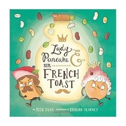 Children's Books About Imagination, Lady Pancake and Sir French Toast