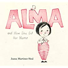 Alma and How She Got Her Name Caldecott Honor Best Picture Books for Kids
