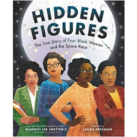 HIdden Figures Coretta Scott King Honor Book Best Books for Kids