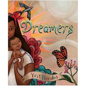 Dreamers Yuyi Morales Pura Belpre Award Winner Best Picture Books for Kids