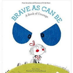 Children's Books About Courage, Brave as Can Be