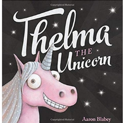 Picture Books About Unicorns, Thelma the Unicorn.jpg