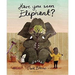 Picture Books About Elephants, Have You Seen Elephant