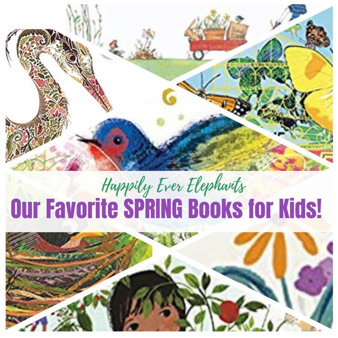 Our Favorite Spring Books for children!